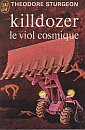 Killdozer / Le Viol Cosmique